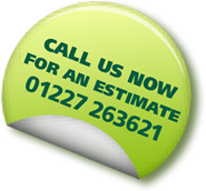 Call us for an estimate on 01227263621